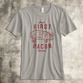 Jesus First Bacon Second