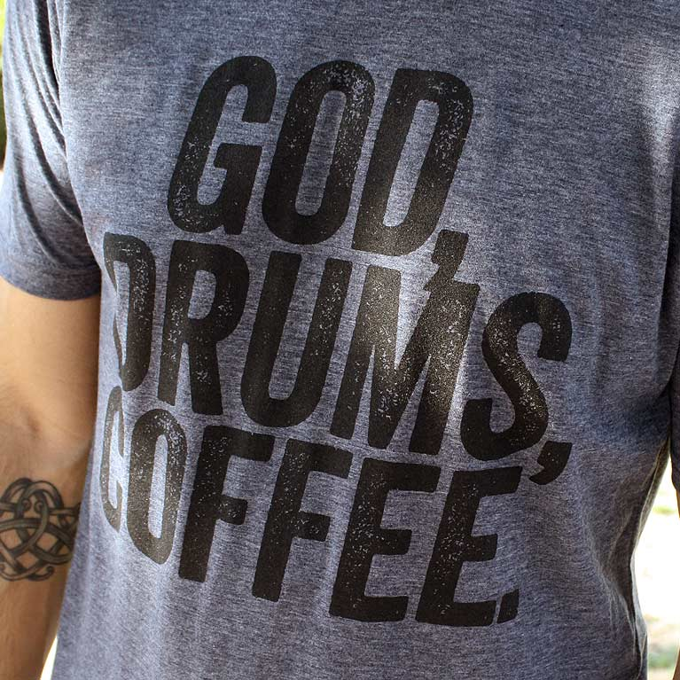 4c6f77a89d4 God Drums Coffee    Praise and Worship Drummer Shirt (Crew)