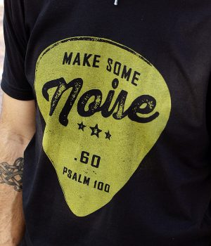 Make Some Noise Praise and Worship T-Shirt