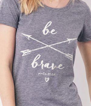 be brave christian tshirt for women